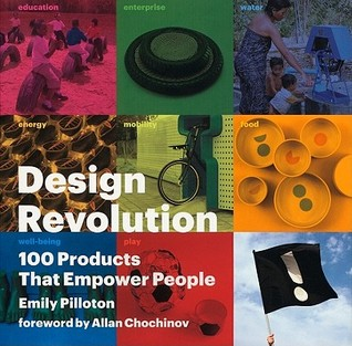 Design Revolution: 100 Products That Empower People by Emily Pilloton, Allan Chochinov