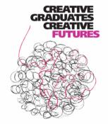 Creative graduates creative futures